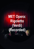 MET Opera: Rigoletto (Verdi) (Recorded)